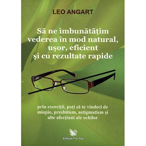 45 de ani pentru a îmbunătăți vederea)
