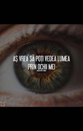 ochii au o viziune diferită